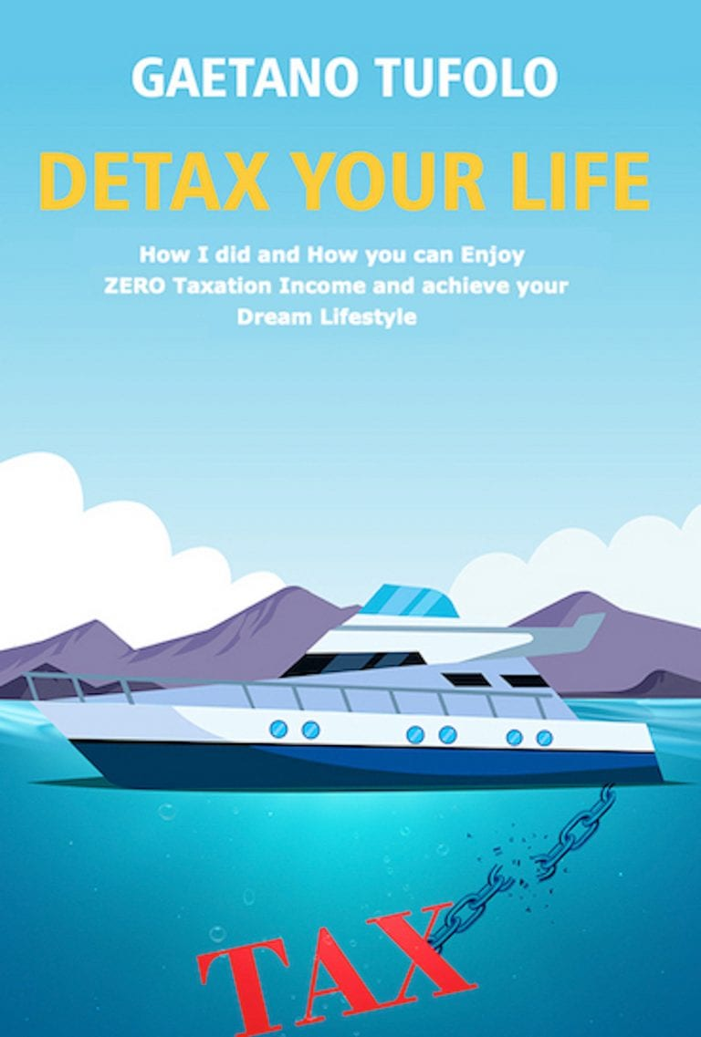 DeTax Your Life How I did and how you can enjoy zero taxation income and achieve your dream lifestyle